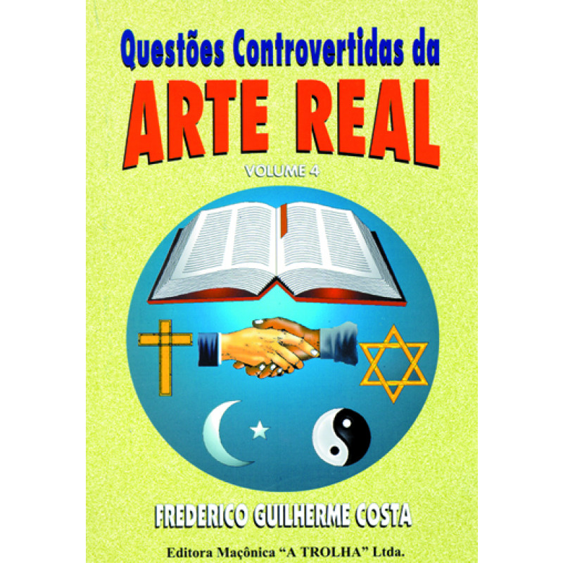 QUESTÕES CONTROVERTIDAS DA ARTE REAL VOLUME 4