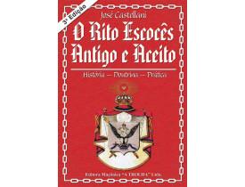 O RITO ESCOCÊS ANTIGO E ACEITO - HISTÓRIA, DOUTRINA E PRÁTICA