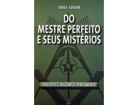 DO MESTRE PERFEITO E SEUS MISTÉRIOS