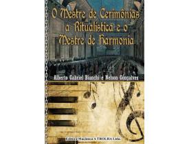 O MESTRE DE CERIMÔNIAS, A RITUALÍSTICA E O MESTRE DE HARMONIA