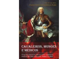 CAVALEIROS, MONGES E MÉDICOS