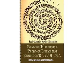 PALAVRAS HEBRAICAS E PRESENÇA BÍBLICA NOS RITUAIS DO R.'. E.'. A.'. A.'.