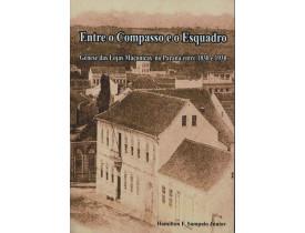 GENESE DAS LOJAS MACONICAS NO PARANA ENTRE 1830 E 1930