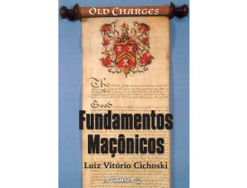 FUNDAMENTOS MAÇÔNICOS – OLD CHARGES