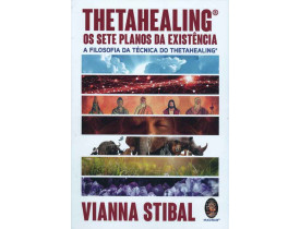 THETAHEALING, OS SETE PLANOS DA EXISTÊNCIA