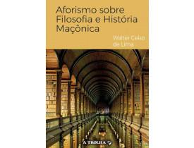 AFORISMO SOBRE FILOSOFIA E HISTÓRIA MAÇÔNICA