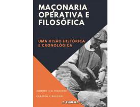 MAÇONARIA OPERATIVA E FILOSÓFICA  – UMA VISÃO HISTÓRICA E CRONOLÓGICA