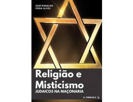 RELIGIÃO E MISTICISMO JUDAICOS NA MAÇONARIA
