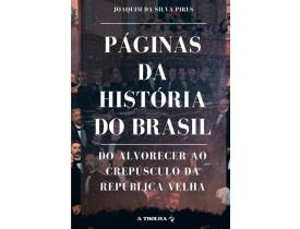 PÁGINAS DA HISTÓRIA DO BRASIL – DO ALVORECER AO CREPÚSCULO DA  DA REPÚBLICA VELHA