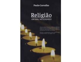RELIGIÃO UM MAL NECESSÁRIO