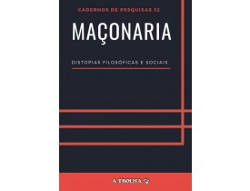 MAÇONARIA –  DISTOPIAS FILOSÓFICAS E SOCIAIS