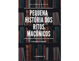 PEQUENA HISTÓRIA DOS RITOS MAÇÔNICOS PRATICADOS NO BRASIL