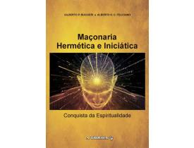 MAÇONARIA HERMÉTICA E INICIÁTICA