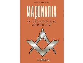 MAÇONARIA, O LEGADO DO APRENDIZ