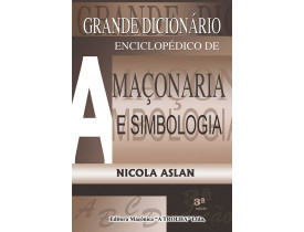 GRANDE DICIONÁRIO ENCICLOPÉDICO DE MAÇONARIA E SIMBOLOGIA VOL l