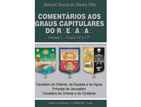 COMENTÁRIOS AOS GRAUS CAPITULARES DO REAA VOL. I