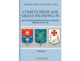 COMENTÁRIOS AOS GRAUS FILOSÓFICOS DO R.'. E.'. A.'. A.'. –  GRAUS 28 AO 30
