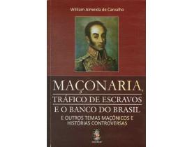 MAÇONARIA , TRÁFICO DE ESCRAVOS E O BANCO DO BRASIL
