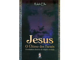 JESUS,  O ÚLTIMO DOS FARAÓS