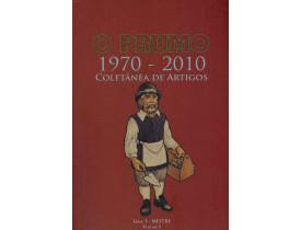 O PRUMO 1970 - 2010 Volume I Grau 3