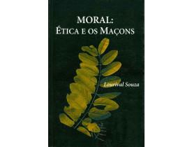 MORAL: ÉTICA E OS MAÇONS