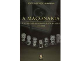 A MAÇONARIA E A CAMPANHA ABOLICIONISTA NO PARÁ