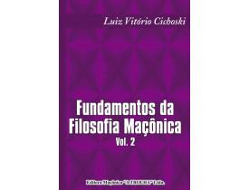 FUNDAMENTOS DA FILOSOFIA MAÇÔNICA VOL. 2