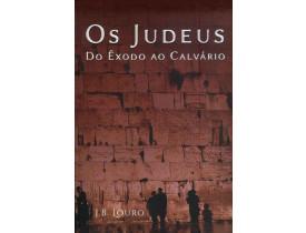 OS JUDEUS DO ÊXODO AO CALVÁRIO