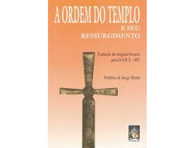 A ORDEM DO TEMPLO E SEU RESSURGIMENTO