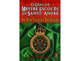 O GRAU DO MESTRE ESCOCÊS DE SANTO ANDRÉ