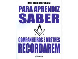 PARA APRENDIZ SABER; COMPANHEIROS E MESTRES RECORDAREM