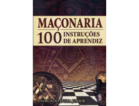 MAÇONARIA – 100 INSTRUÇÕES DE APRENDIZ