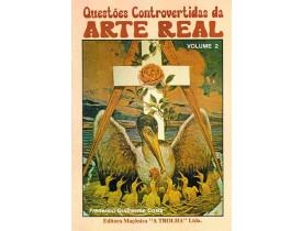 QUESTÕES CONTROVERTIDAS DA ARTE REAL - VOLUME 2