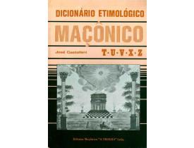 DICIONÁRIO ETIMOLÓGICO MAÇÔNICO TUVXZ
