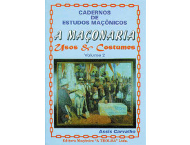 A MAÇONARIA - USOS E COSTUMES - VOLUME 2