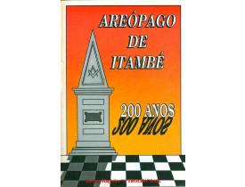 AREÓPAGO DE ITAMBÉ –  200 ANOS