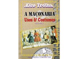 A MAÇONARIA  - USOS E COSTUMES VOLUME 3
