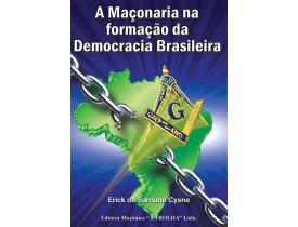 A MAÇONARIA NA FORMAÇÃO DA DEMOCRACIA BRASILEIRA