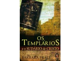 OS TEMPLÁRIOS E O SUDÁRIO DE CRISTO