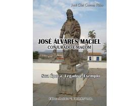 JOSÉ ALVARES MACIEL, CONJURADO E MAÇOM