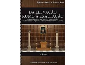 DA ELEVAÇÃO RUMO A EXALTAÇÃO - VOLUME I