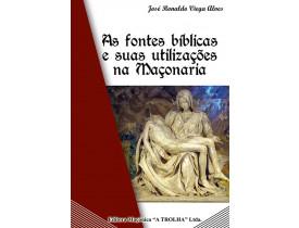 AS FONTES BÍBLICAS E SUAS UTILIZAÇÕES NA MAÇONARIA