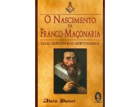 O NASCIMENTO DA FRANCO-MAÇONARIA