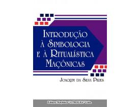 INTRODUÇÃO À SIMBOLOGIA E À RITUALÍSTICA MAÇÔNICA