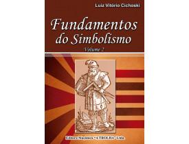 FUNDAMENTOS DO SIMBOLISMO - VOLUME 2