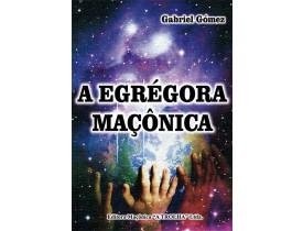 A EGRÉGORA MAÇÔNICA