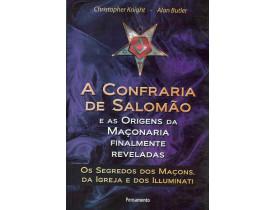 A CONFRARIA DE SALOMÃO E AS ORIGENS DA MAÇONARIA FINALMENTE REVELADAS