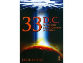 33 D. C. O ANO QUE TRANSFORMOU O MUNDO
