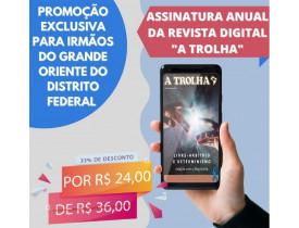 """ASSINATURA ANUAL DA REVISTA """"A TROLHA"""" –  FORMATO DIGITAL  - PROMOÇÃO EXCLUSIVA GODF"""