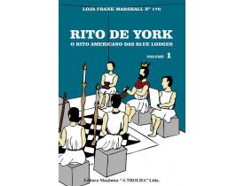 RITO DE YORK – O RITO AMERICANO DAS BLUE LODGES VOL.I